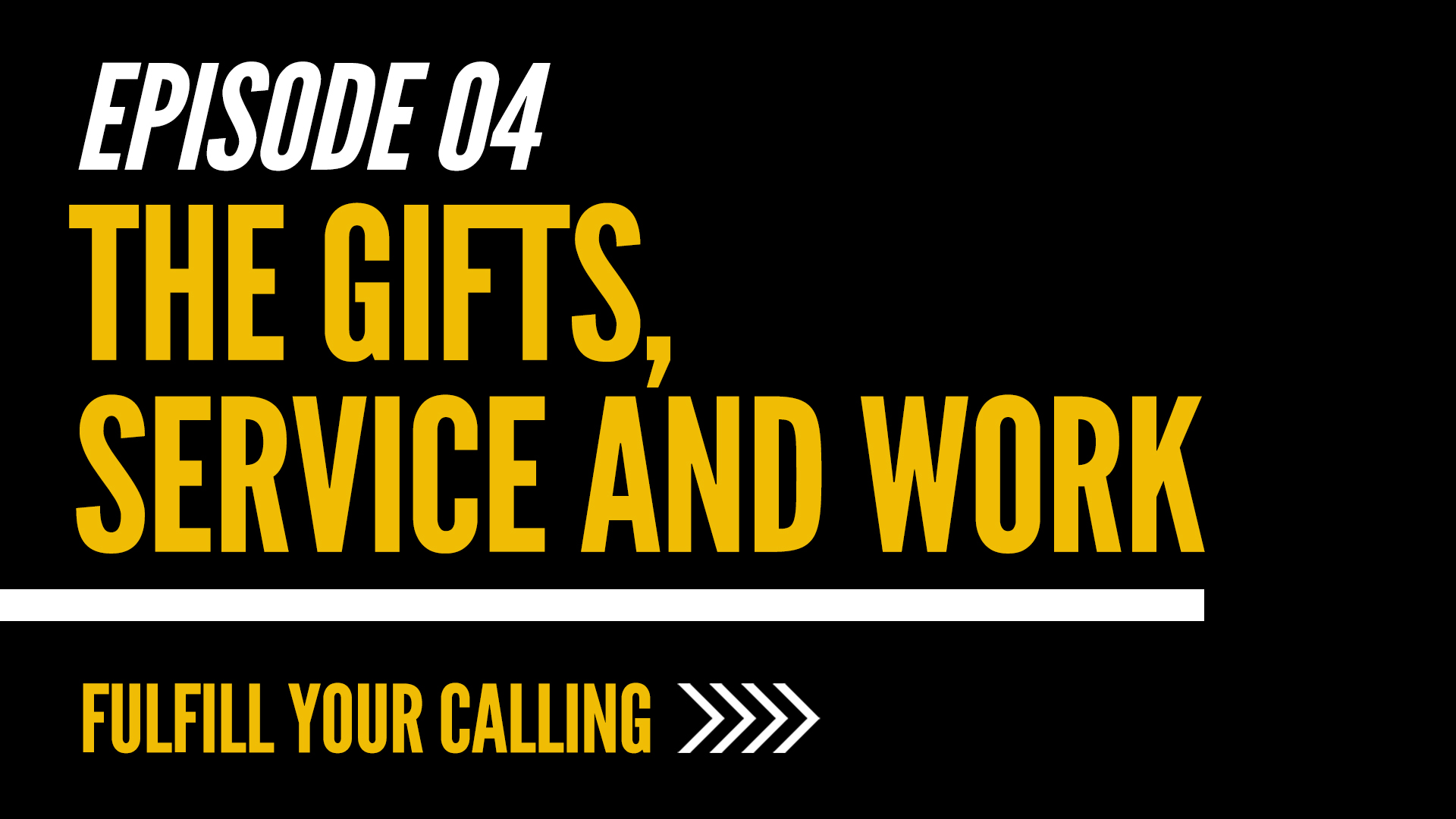 How to Fulfill Your Calling - Episode 4 with David Steele