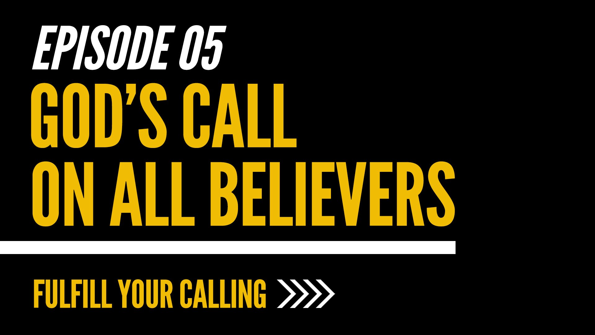How to Fulfill Your Calling - Episode 5 with David Steele