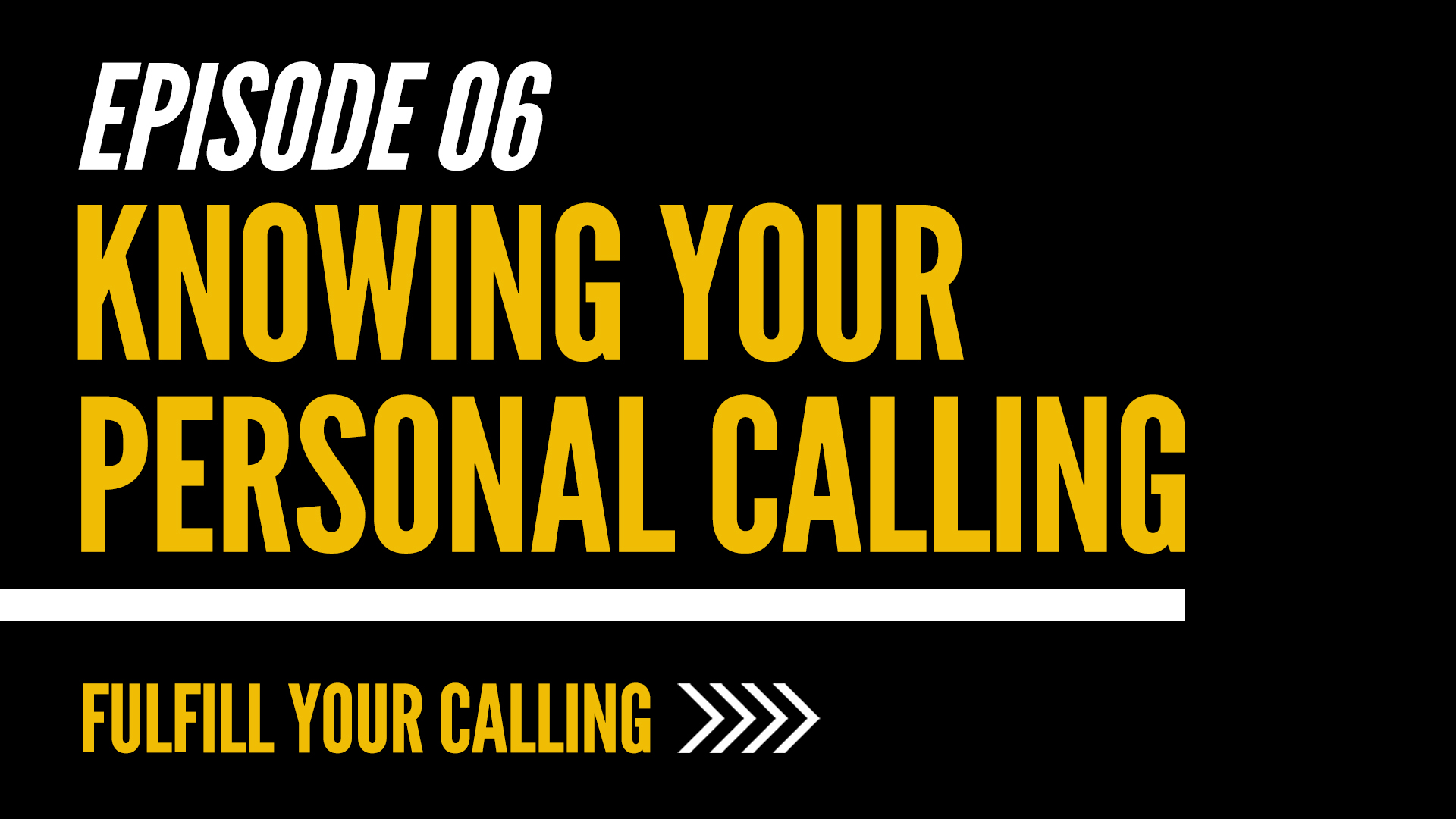 How to Fulfill Your Calling - Episode 6 with David Steele