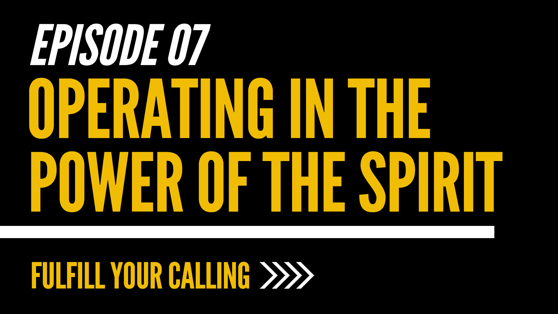 How to Fulfill Your Calling - Episode 7 with David Steele
