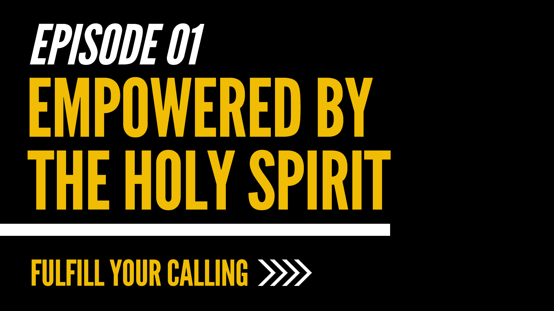 How to Fulfill Your Calling Video Series - Episode 1 (Empowered by the Holy Spirit) with David Steele